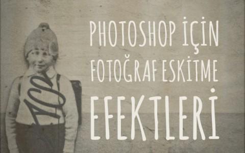 photoshop-fotograf-eskitme-efekti